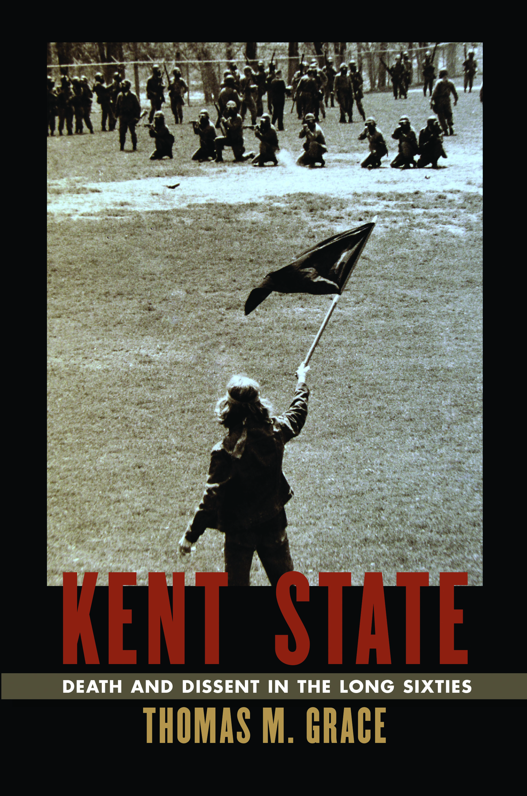 Kent State: Death and Dissent in the Sixties