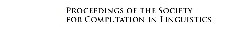 Proceedings of the Society for Computation in Linguistics