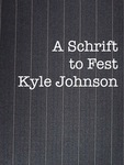 A Schrift to Fest Kyle Johnson by Nicholas LaCara, Keir Moulton, and Anne-Michelle Tessier